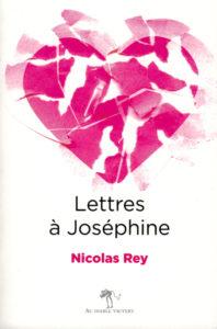 nicolas rey lettres a joséphine