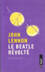 John Lennon le Beatles révolté