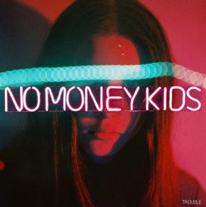 no money kids trouble chronique