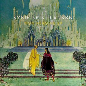 kyrie-kristmanson-ep-mon-heroine-chronique-litzic