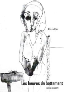 alissa-thor-les-heures-de-battement-chronique-poesie