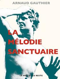 arnaud-gauthier-la-melodie-sanctuaire-chronique-litzic