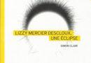 SIMON CLAIR Lizzy Mercier Descloux, une éclipse