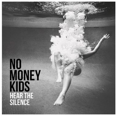 no money kids hear the silence chronique