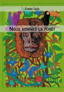 nous sommes la forêt florent lucéa chronique