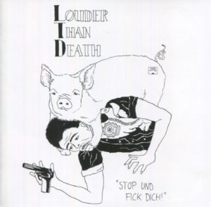 Louder than death stop und fick dich chronique