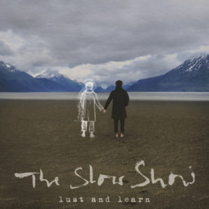 the slow show lust and learn album