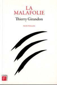 La malafolie thierry Girandon