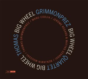 thomas grimmonprez big wheel quartet