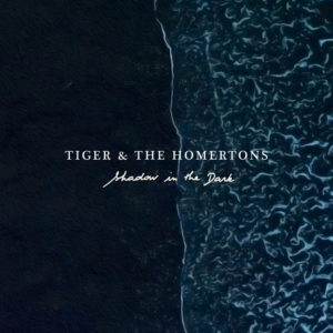 tiger & the homertons shadow in the dark