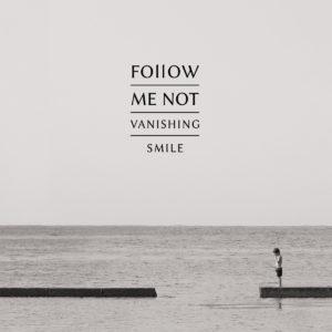 follow me not vansihing smile