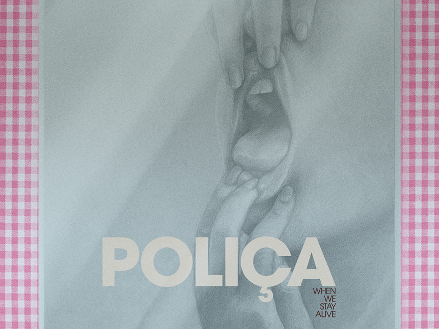 Poliça when we stay alive