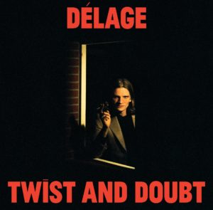 délage twist and doubt