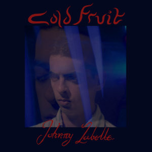 johnny labelle cold fruit