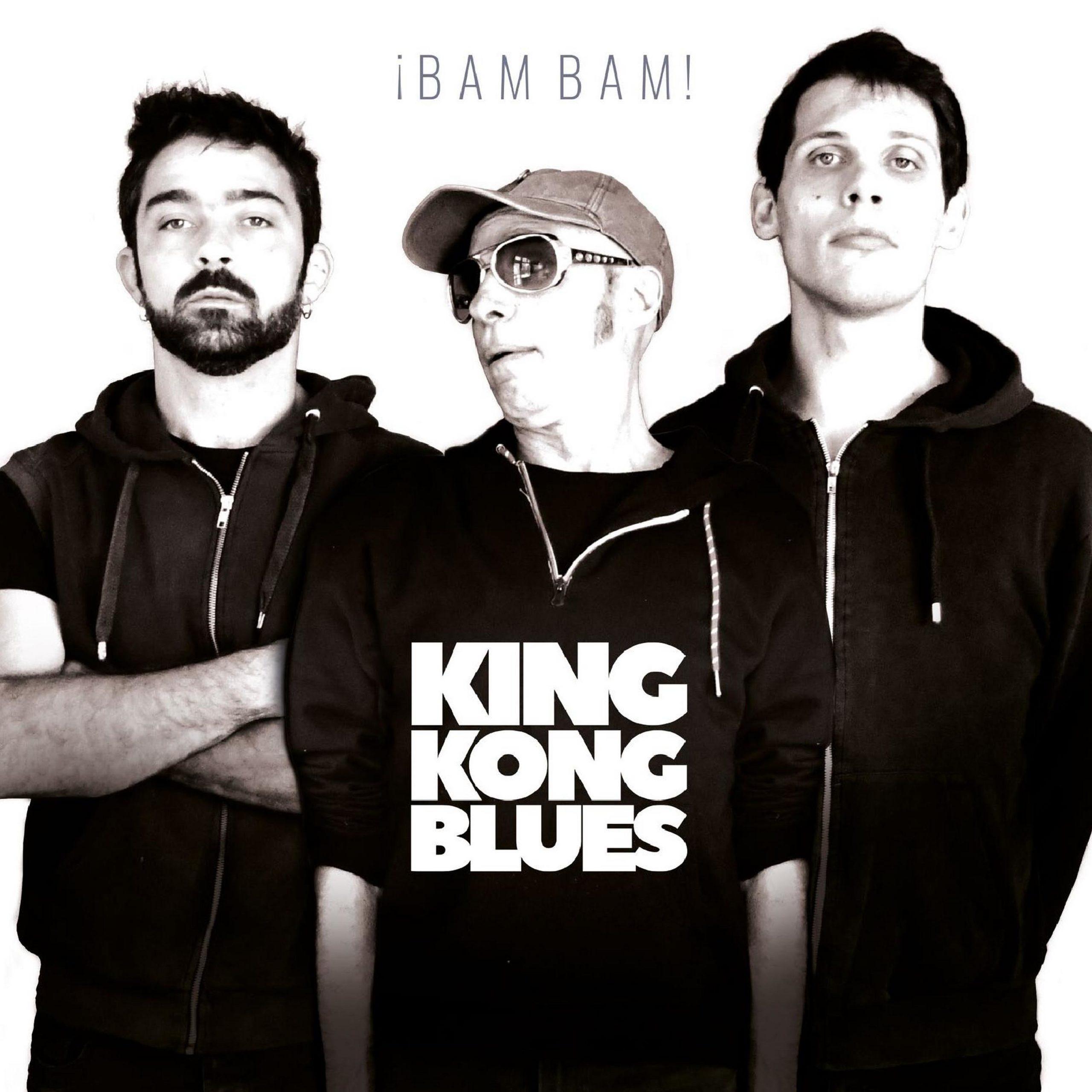 ALBUM] KING KONG BLUES, Bam Bam ! // Rock à l'état sauvage