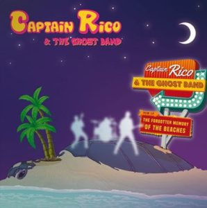 captain rico and the ghost band the forgotten memory of the beaches