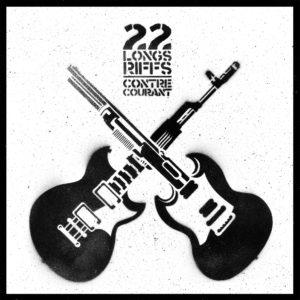 22 longs riffs contre-courant