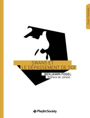 swans et le dépassement de soi de Benljamin Fogel