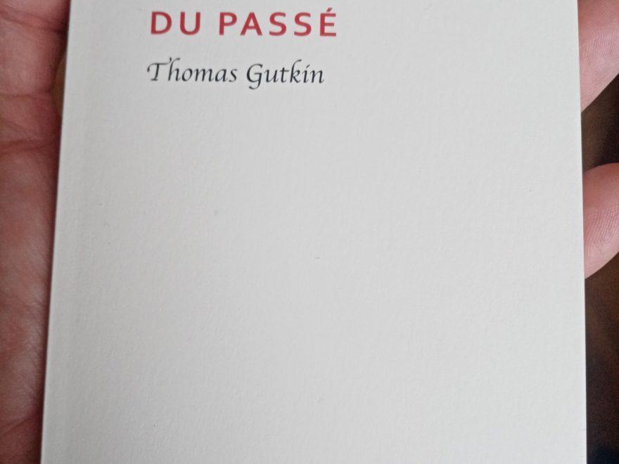 Thomas gutkin dans l'attente du passé