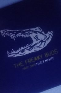 the freaky buds hard days fuzzy nights
