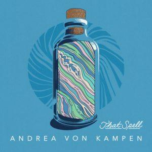 Andrea Von Kampen - That Spell