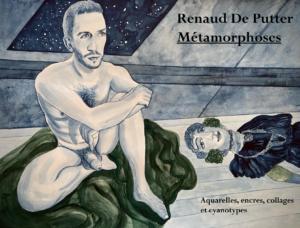 Renaud De Putter, exposition Métamorphoses
