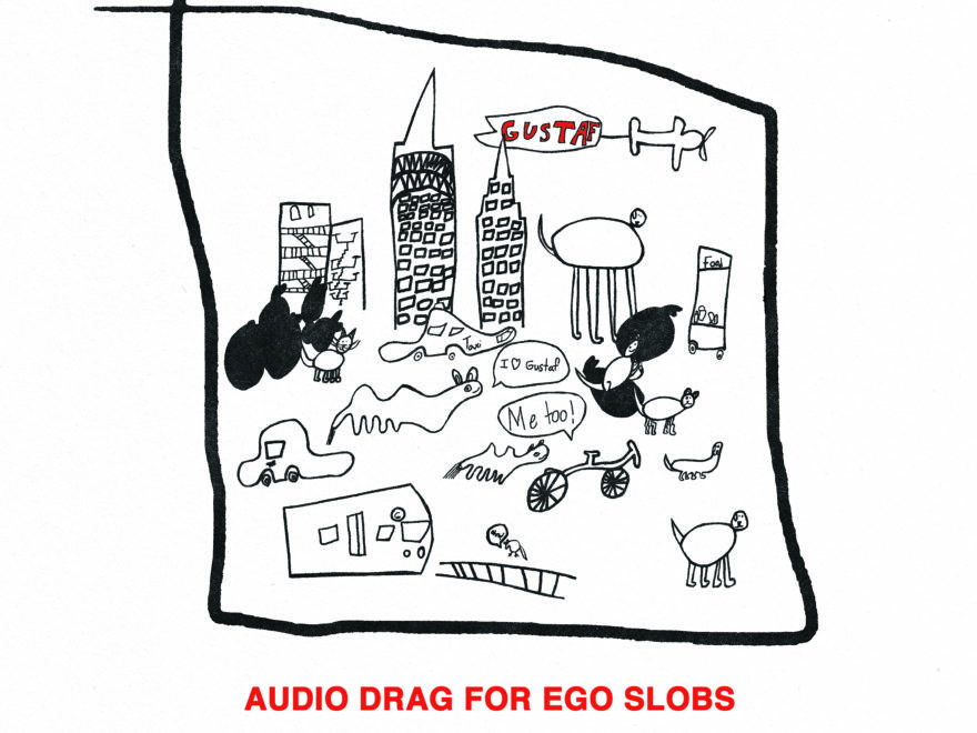 Audio Drag for Ego Slobs gustaf